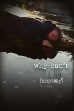 Why I can't be Tarkovsky?